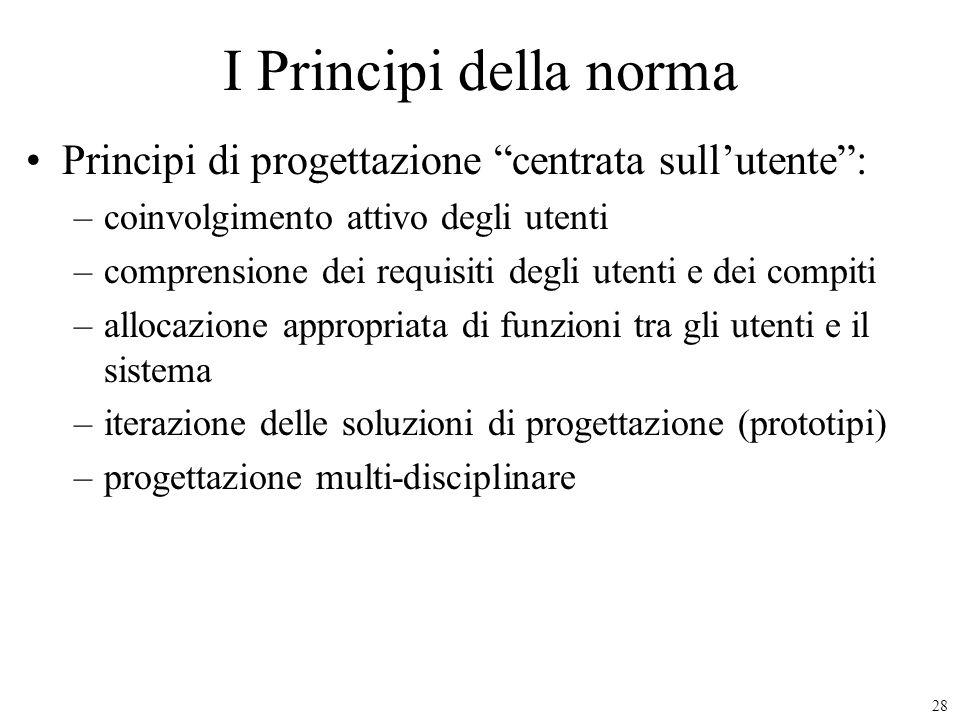 I Principi della norma Principi di progettazione centrata sull'utente : coinvolgimento attivo degli utenti.