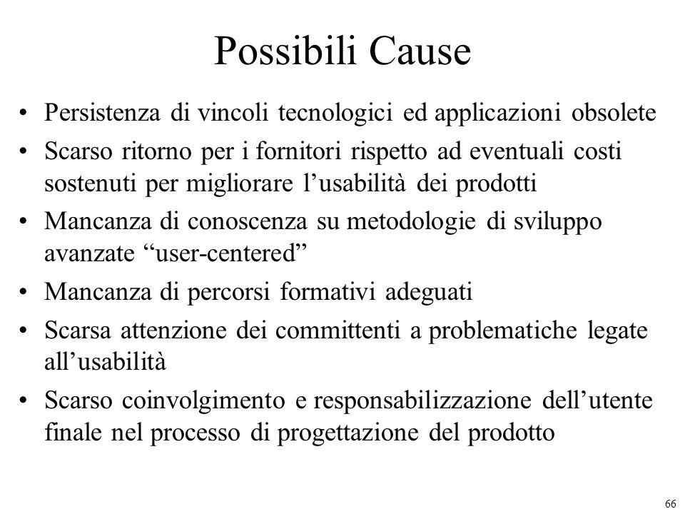 Possibili Cause Persistenza di vincoli tecnologici ed applicazioni obsolete.