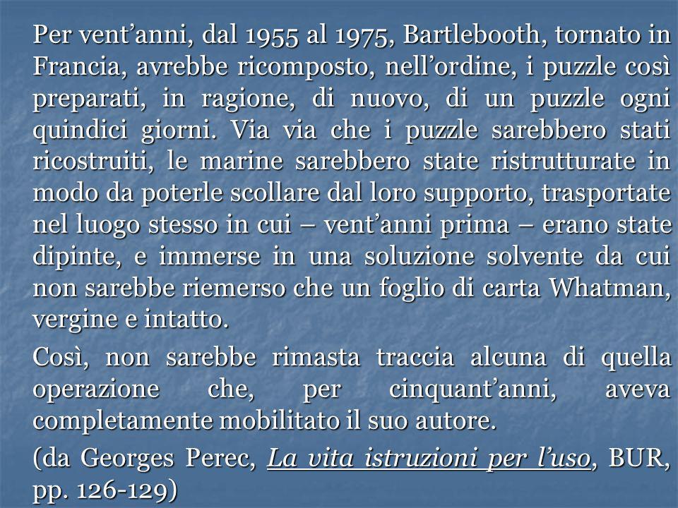 (da Georges Perec, La vita istruzioni per l'uso, BUR, pp. 126-129)