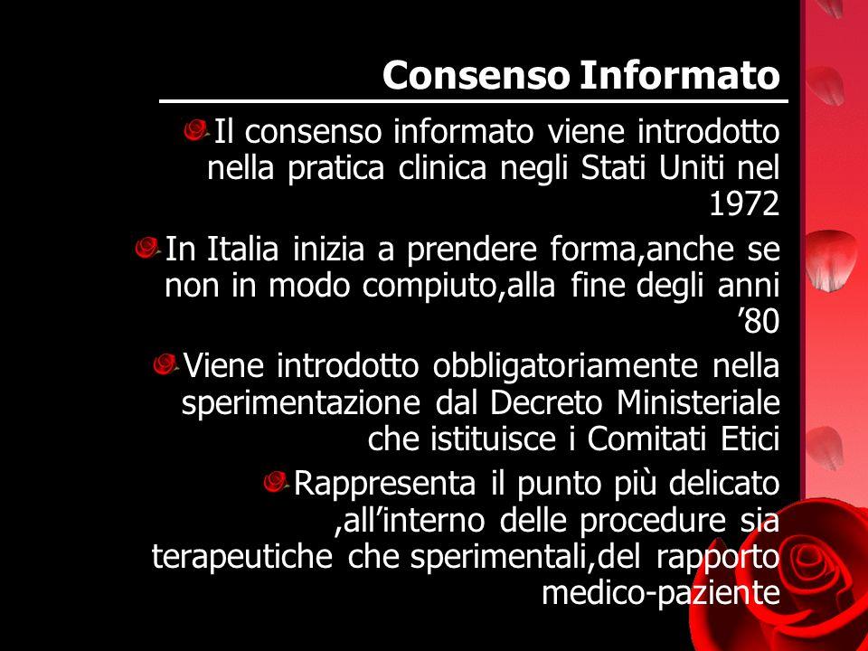 Consenso Informato Il consenso informato viene introdotto nella pratica clinica negli Stati Uniti nel 1972.
