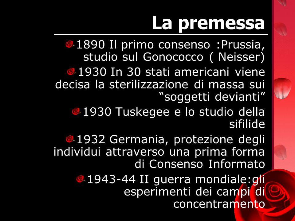 La premessa 1890 Il primo consenso :Prussia, studio sul Gonococco ( Neisser)
