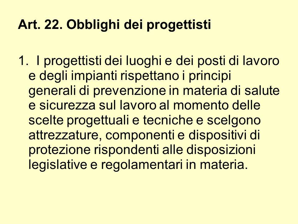 Art. 22. Obblighi dei progettisti