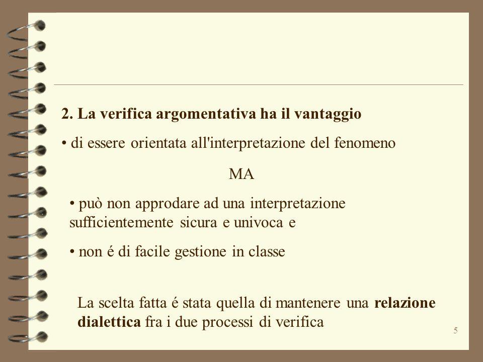 2. La verifica argomentativa ha il vantaggio