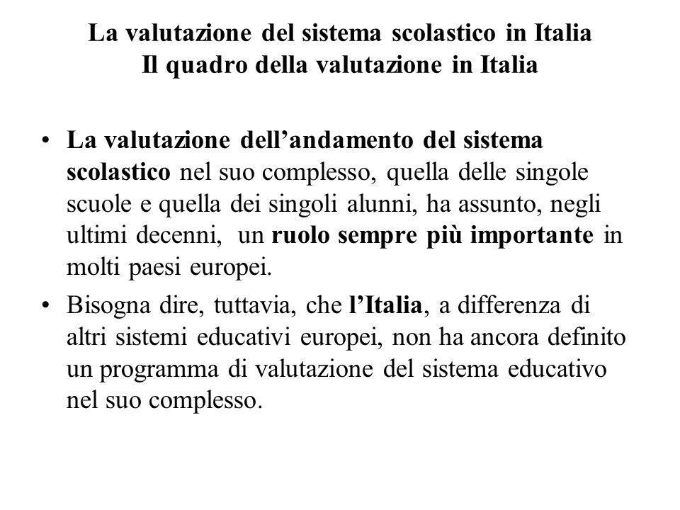 La valutazione del sistema scolastico in Italia Il quadro della valutazione in Italia
