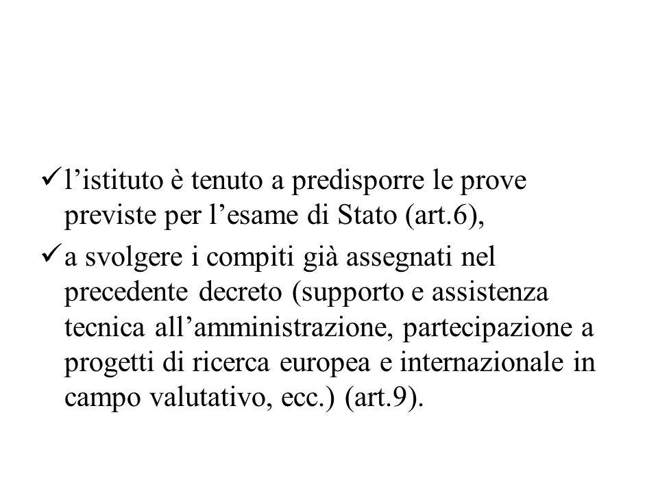 l'istituto è tenuto a predisporre le prove previste per l'esame di Stato (art.6),