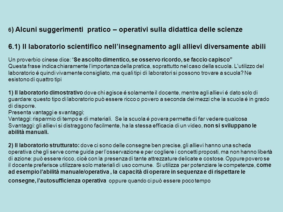 6) Alcuni suggerimenti pratico – operativi sulla didattica delle scienze