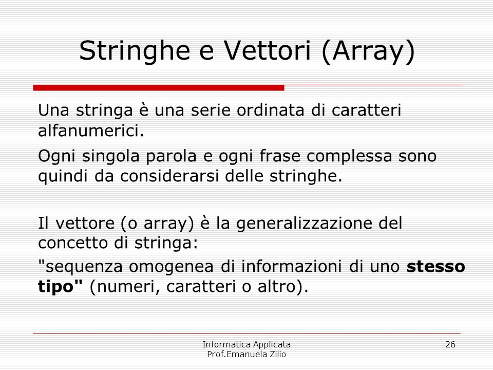 Stringhe e Vettori (Array)