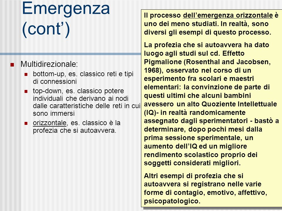 Emergenza (cont') Multidirezionale: