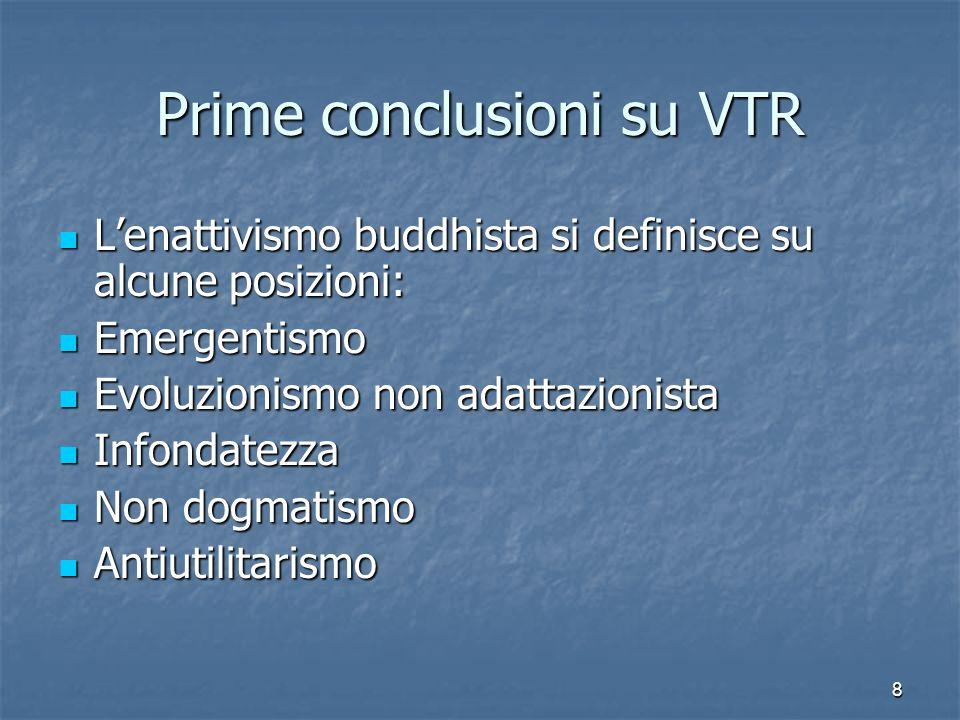 Prime conclusioni su VTR