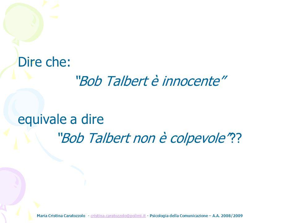 Bob Talbert è innocente equivale a dire