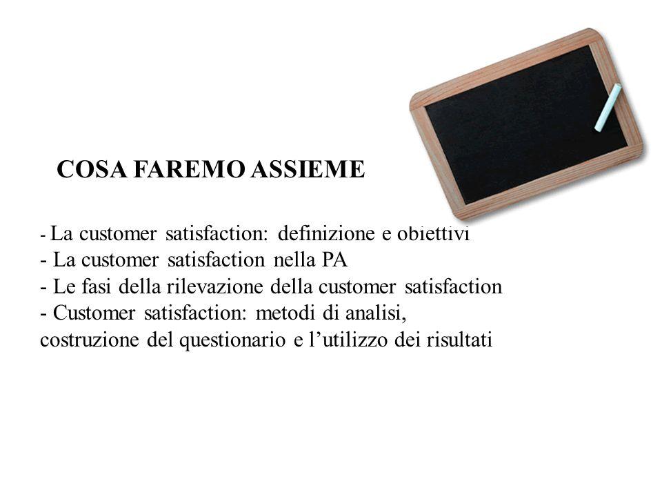COSA FAREMO ASSIEME - La customer satisfaction nella PA