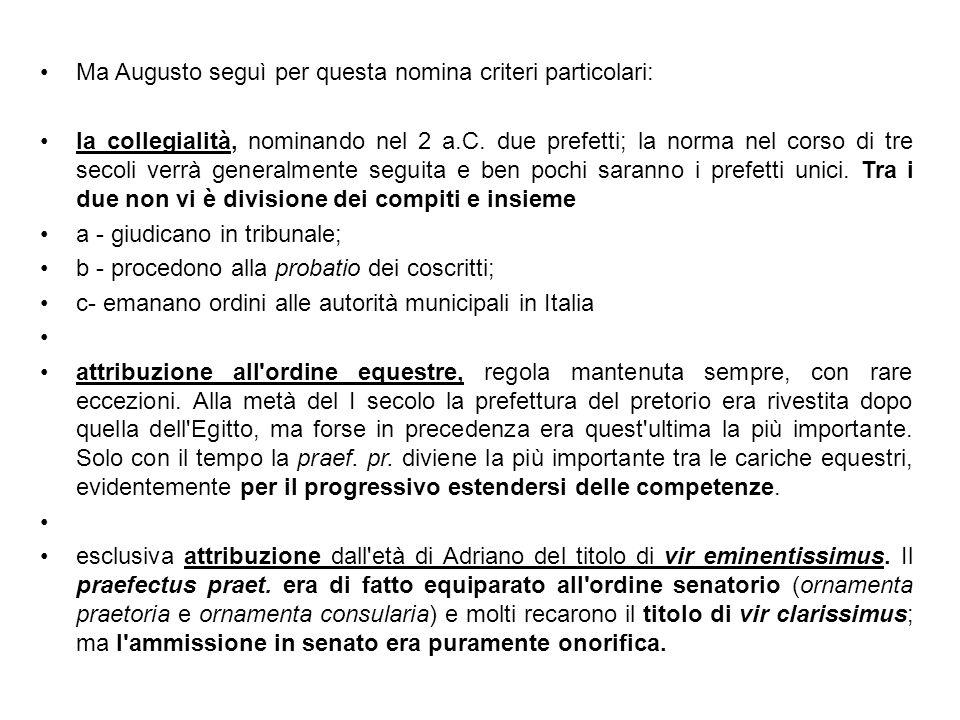 Ma Augusto seguì per questa nomina criteri particolari: