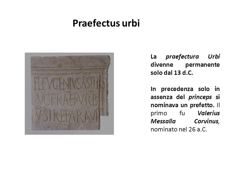 Praefectus urbi La praefectura Urbi divenne permanente solo dal 13 d.C.