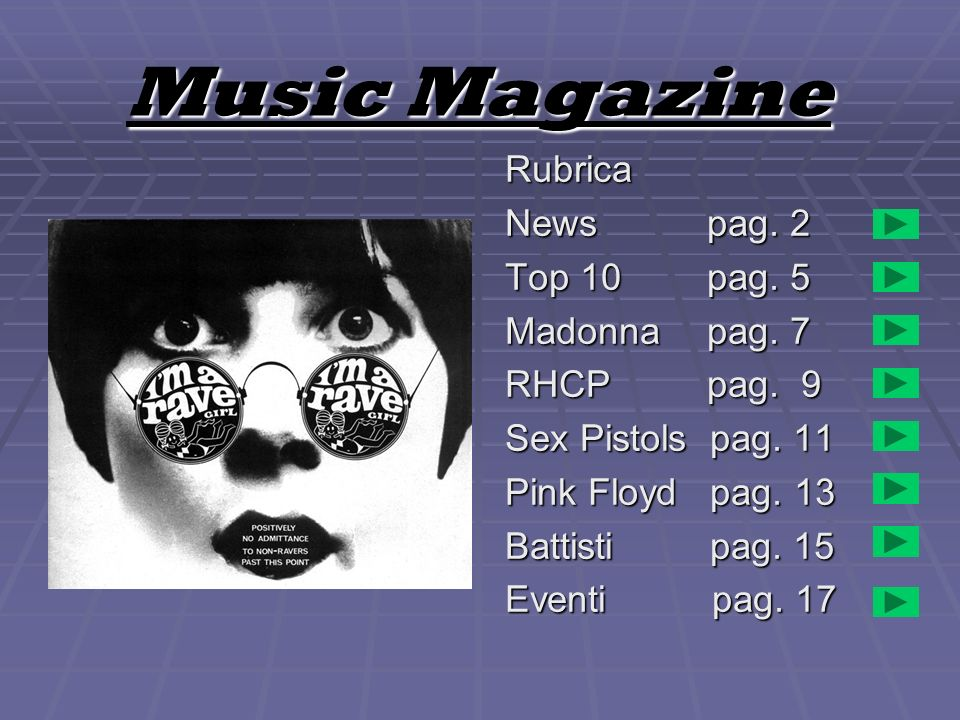 Music Magazine Rubrica News pag. 2 Top 10 pag. 5 Madonna pag. 7