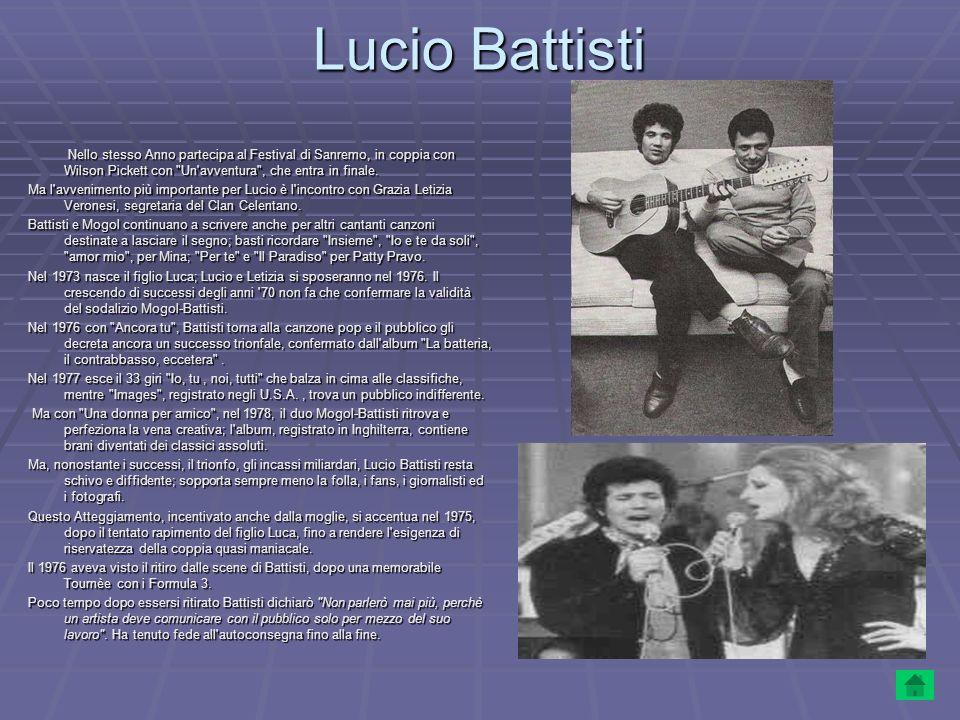 Lucio BattistiNello stesso Anno partecipa al Festival di Sanremo, in coppia con Wilson Pickett con Un avventura , che entra in finale.