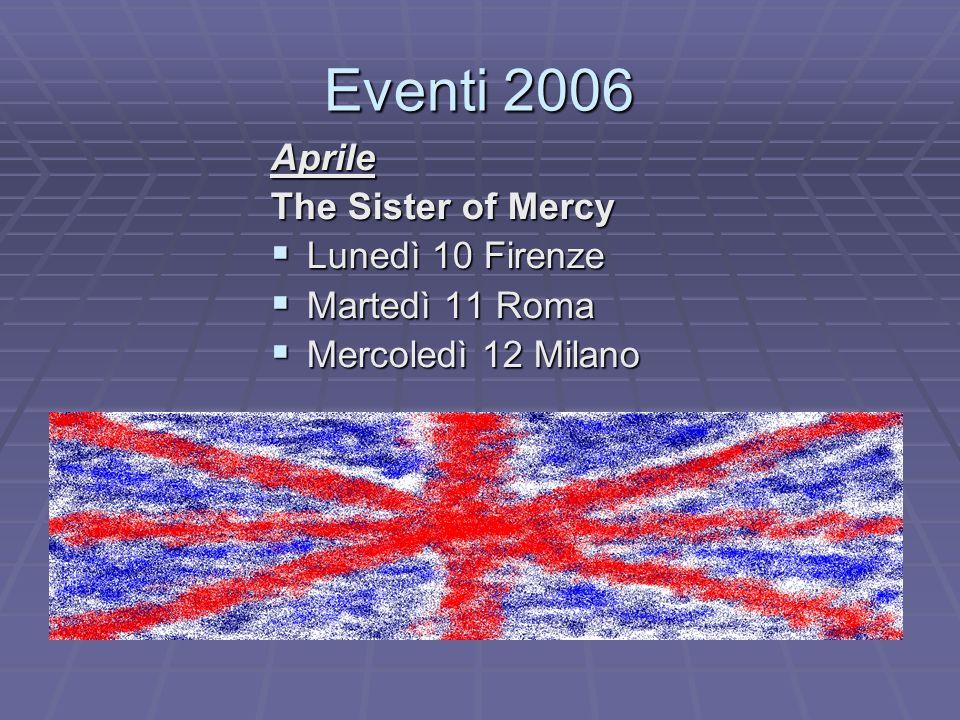 Eventi 2006 Aprile The Sister of Mercy Lunedì 10 Firenze