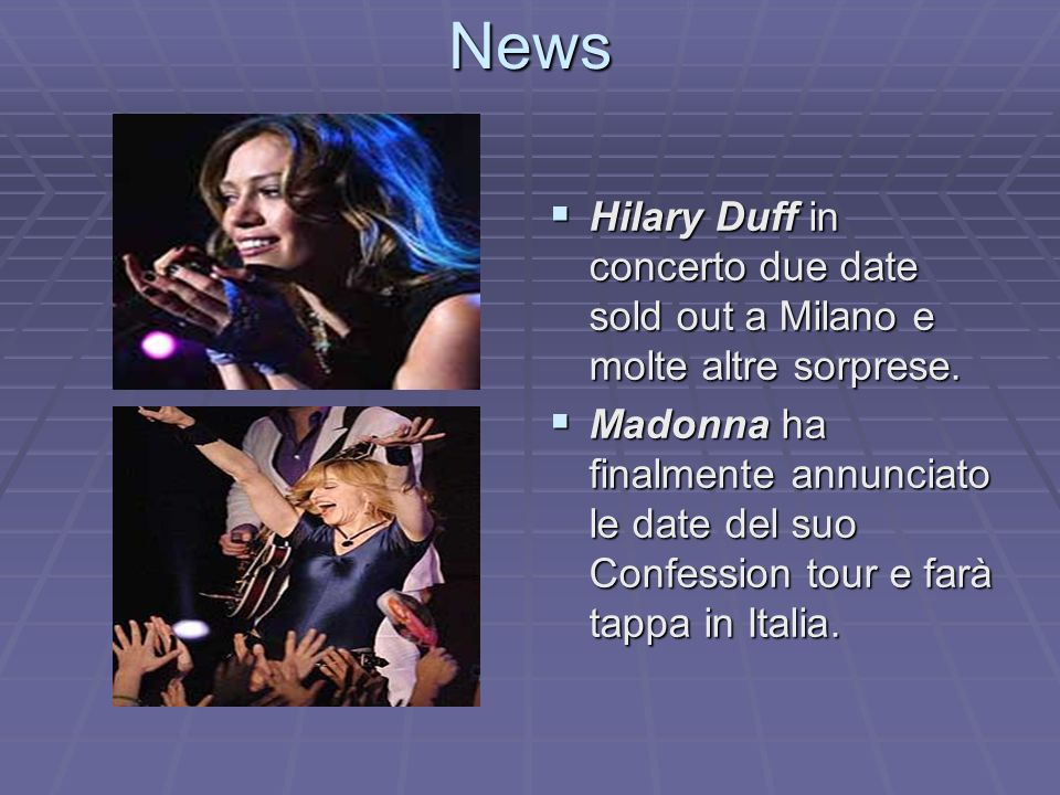 News Hilary Duff in concerto due date sold out a Milano e molte altre sorprese.