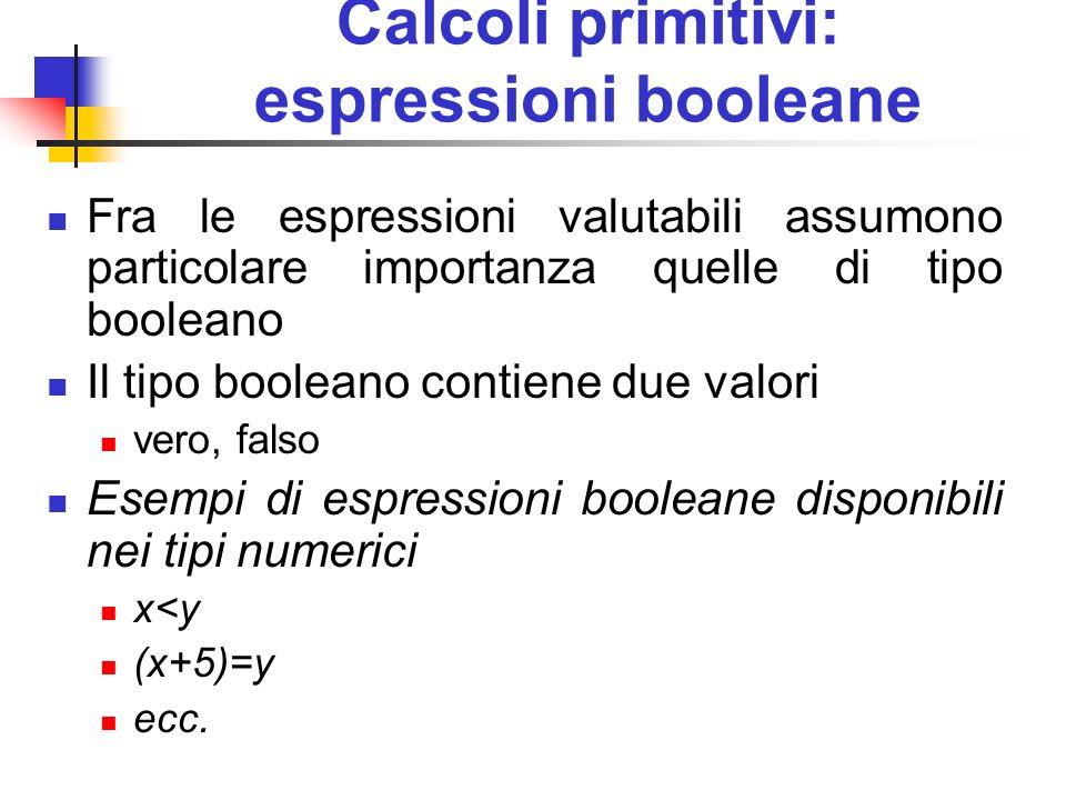 Calcoli primitivi: espressioni booleane