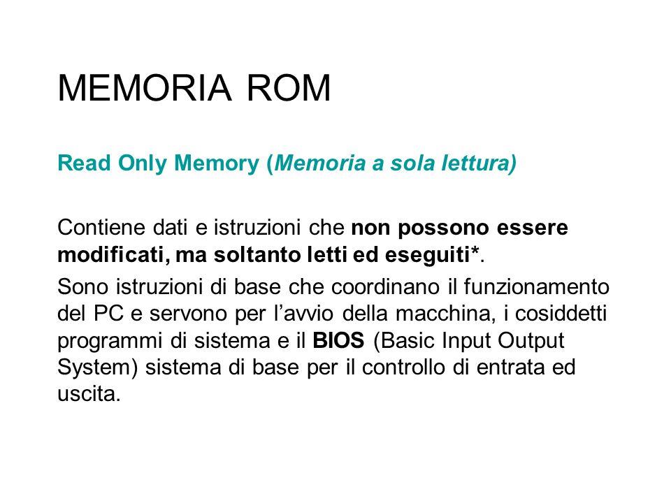 MEMORIA ROM Read Only Memory (Memoria a sola lettura)