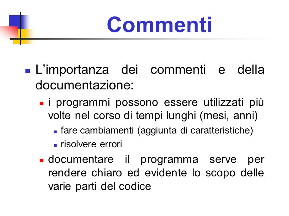 Commenti L'importanza dei commenti e della documentazione: