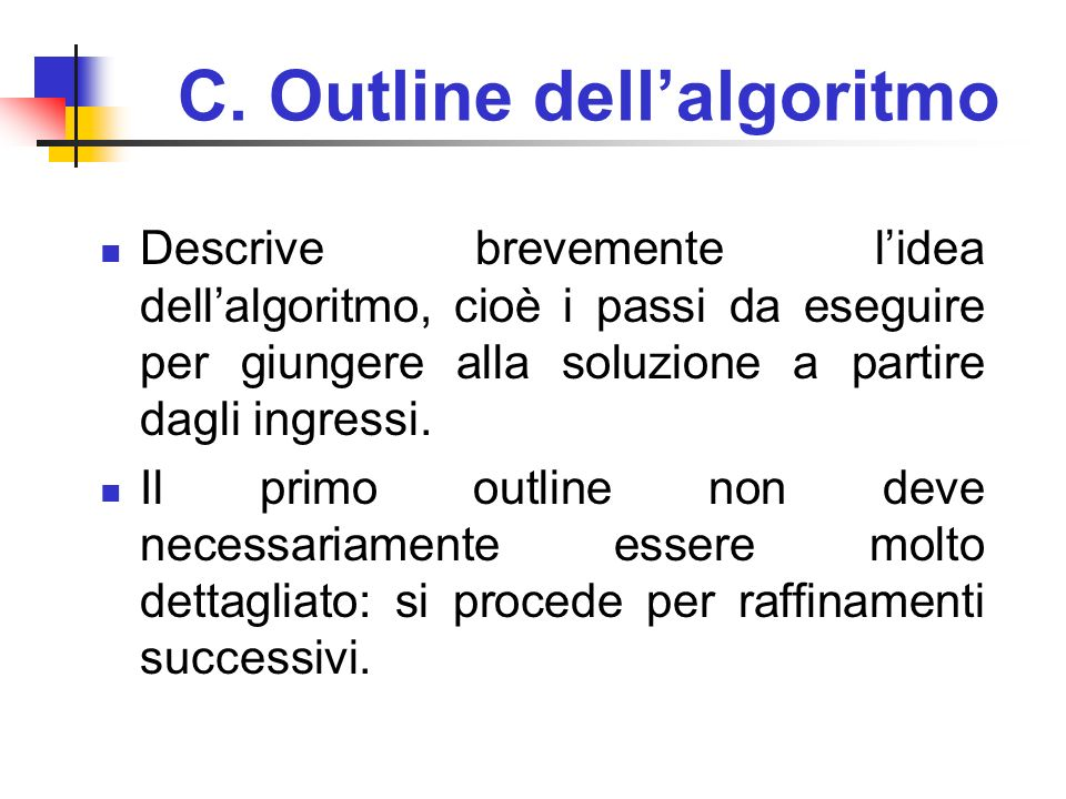 C. Outline dell'algoritmo