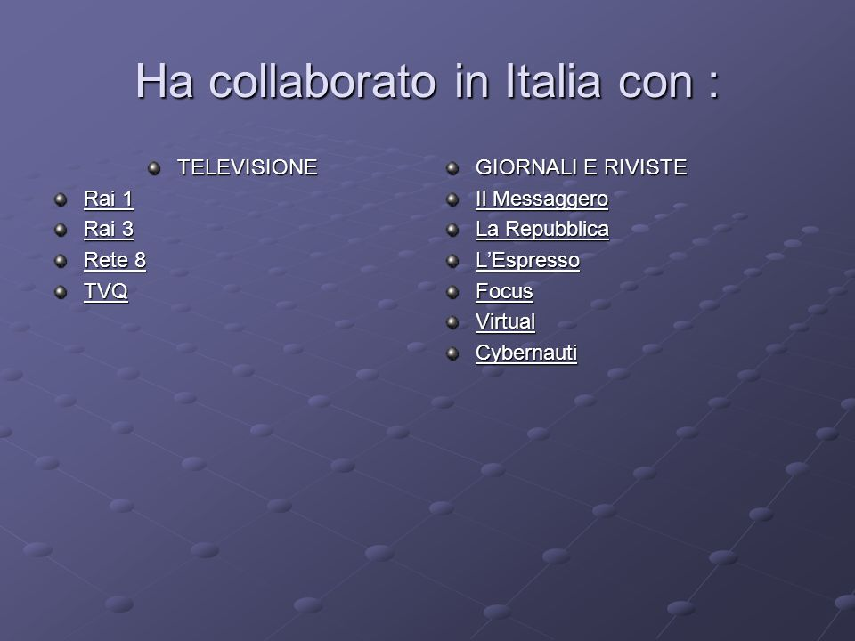 Ha collaborato in Italia con :