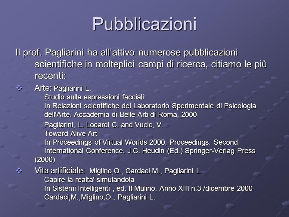 Pubblicazioni Il prof. Pagliarini ha all'attivo numerose pubblicazioni scientifiche in molteplici campi di ricerca, citiamo le più recenti: