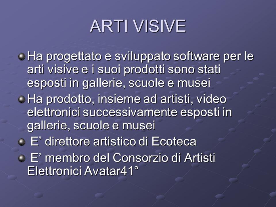 ARTI VISIVE Ha progettato e sviluppato software per le arti visive e i suoi prodotti sono stati esposti in gallerie, scuole e musei.