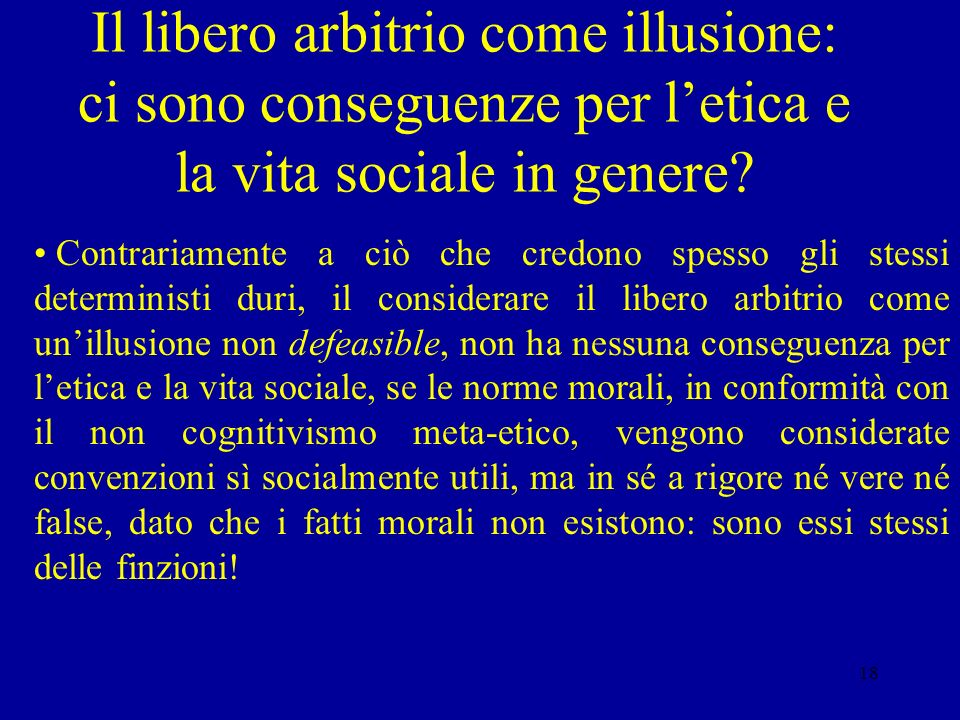Il libero arbitrio come illusione: ci sono conseguenze per l'etica e la vita sociale in genere