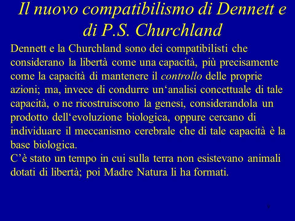 Il nuovo compatibilismo di Dennett e di P.S. Churchland