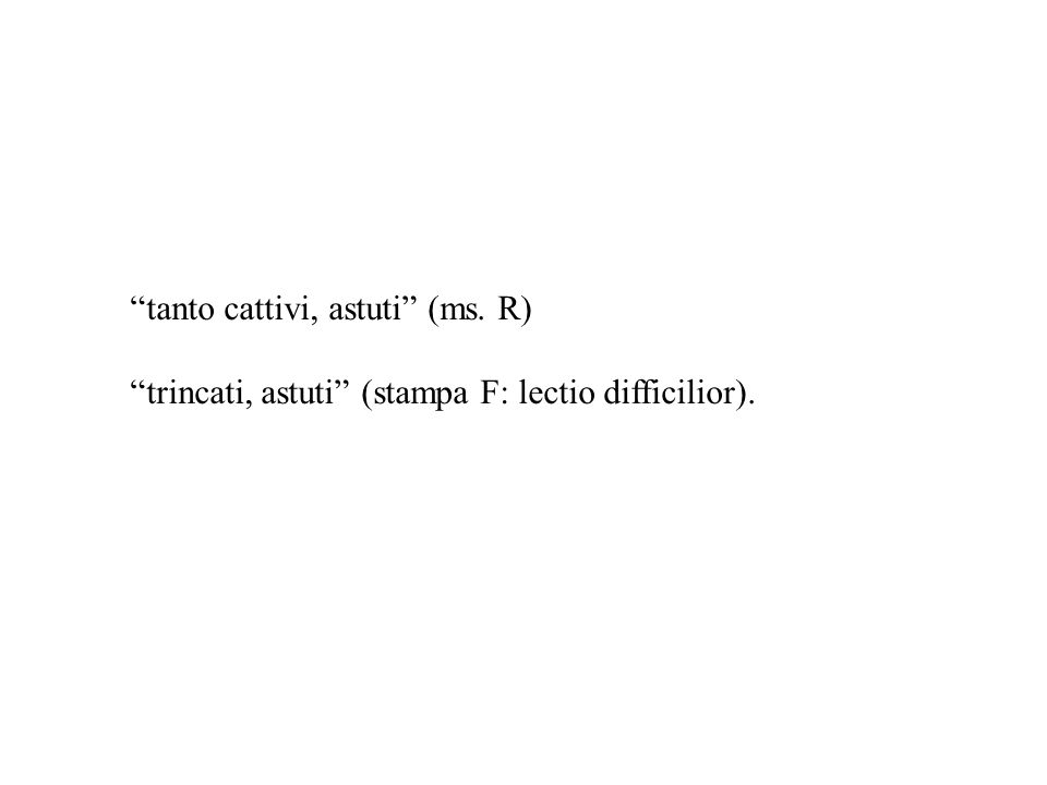 tanto cattivi, astuti (ms. R)