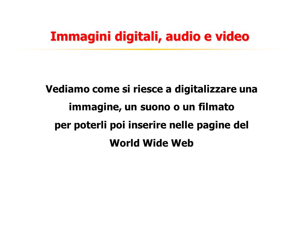 Immagini digitali, audio e video
