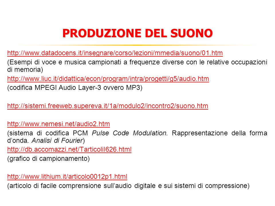 PRODUZIONE DEL SUONO http://www.datadocens.it/insegnare/corso/lezioni/mmedia/suono/01.htm.