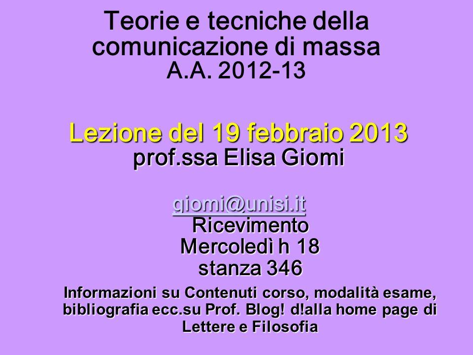 Teorie e tecniche della comunicazione di massa A.A. 2012-13