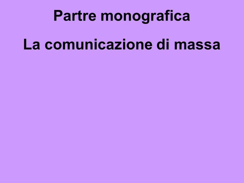 Partre monografica La comunicazione di massa