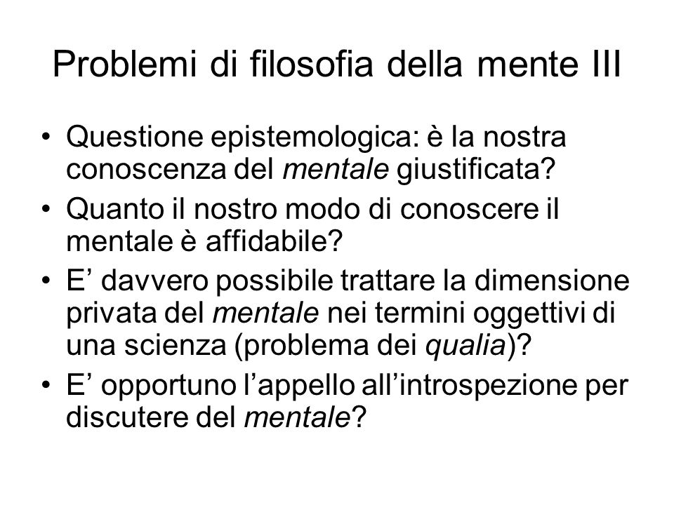 Problemi di filosofia della mente III