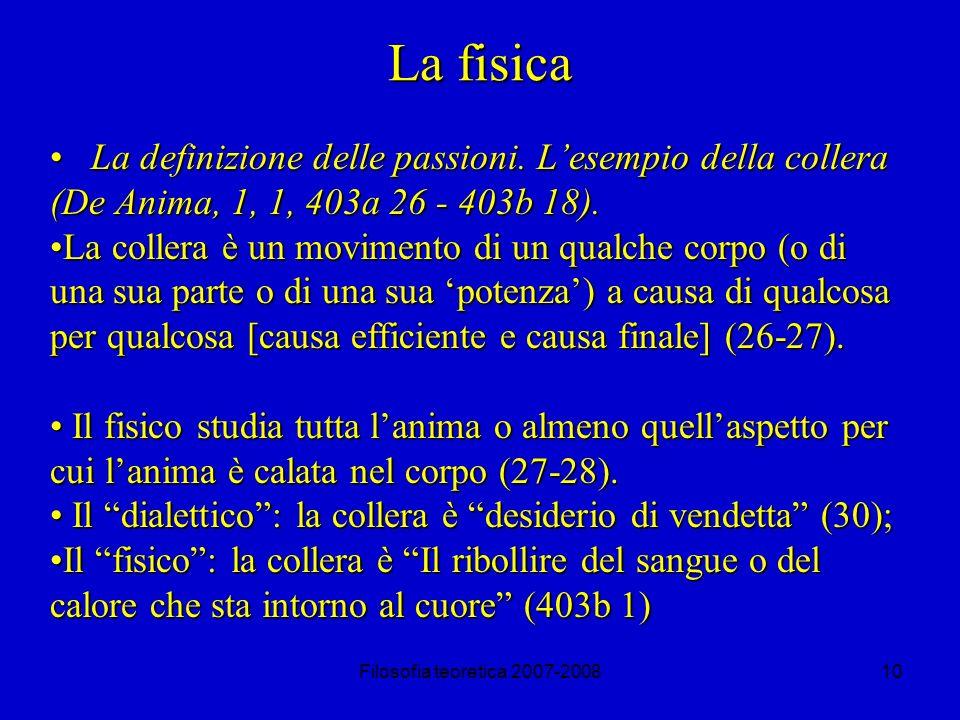 La fisica La definizione delle passioni. L'esempio della collera (De Anima, 1, 1, 403a 26 - 403b 18).