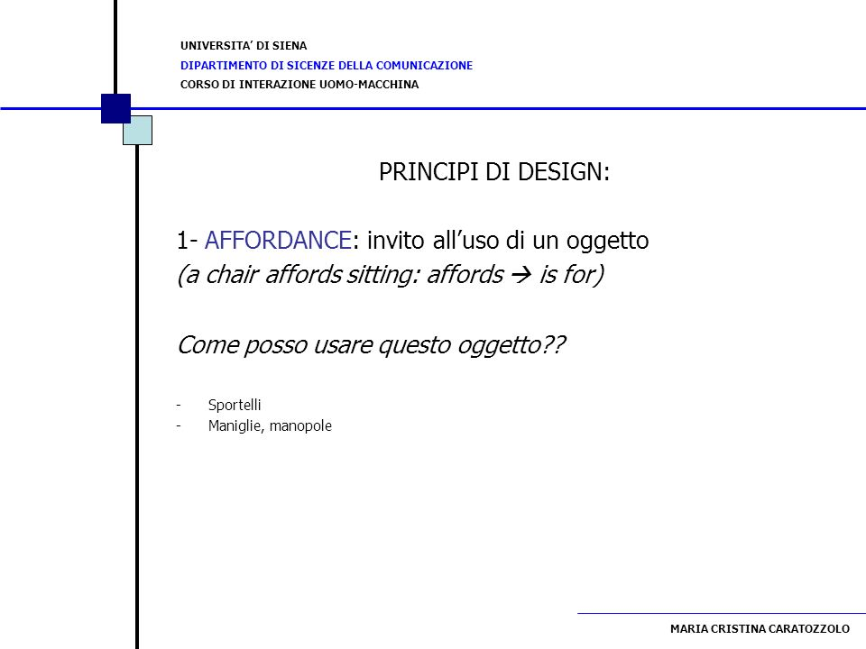 1- AFFORDANCE: invito all'uso di un oggetto