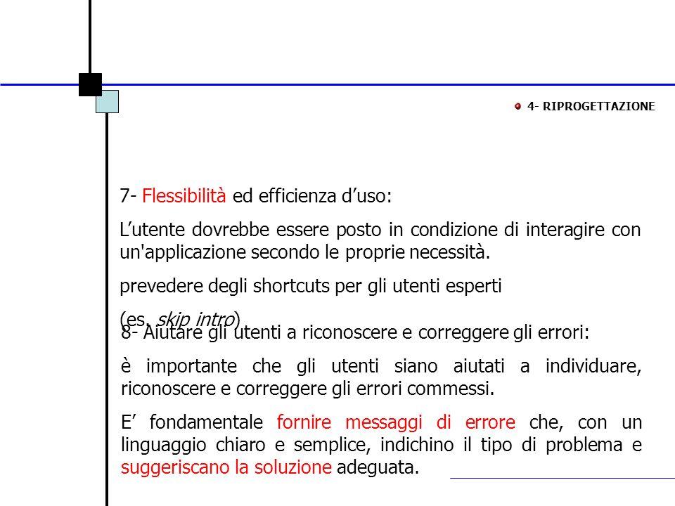 7- Flessibilità ed efficienza d'uso: