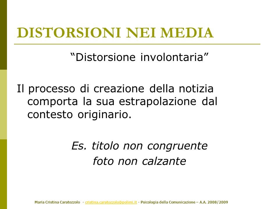 DISTORSIONI NEI MEDIA Distorsione involontaria