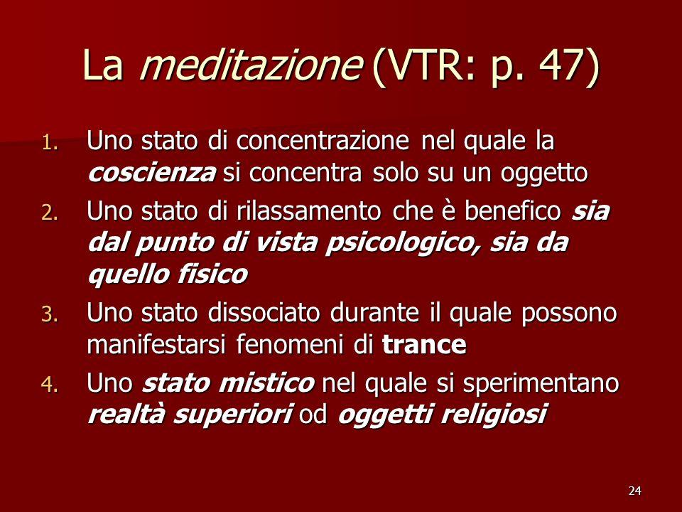 La meditazione (VTR: p. 47)
