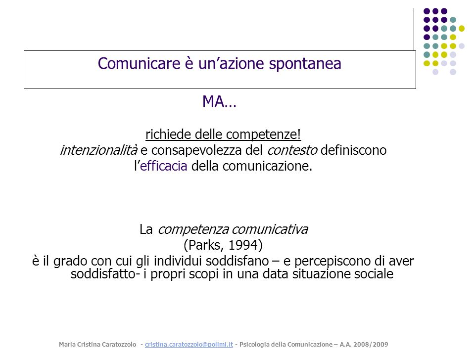 Comunicare è un'azione spontanea MA…