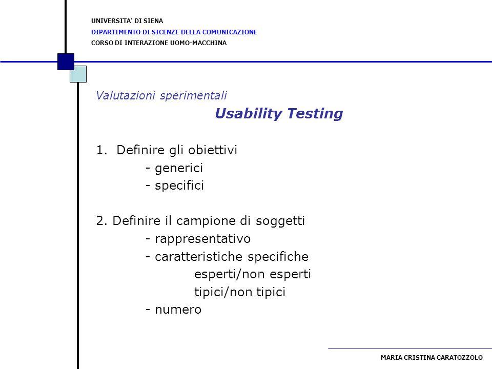 Usability Testing Definire gli obiettivi - generici - specifici