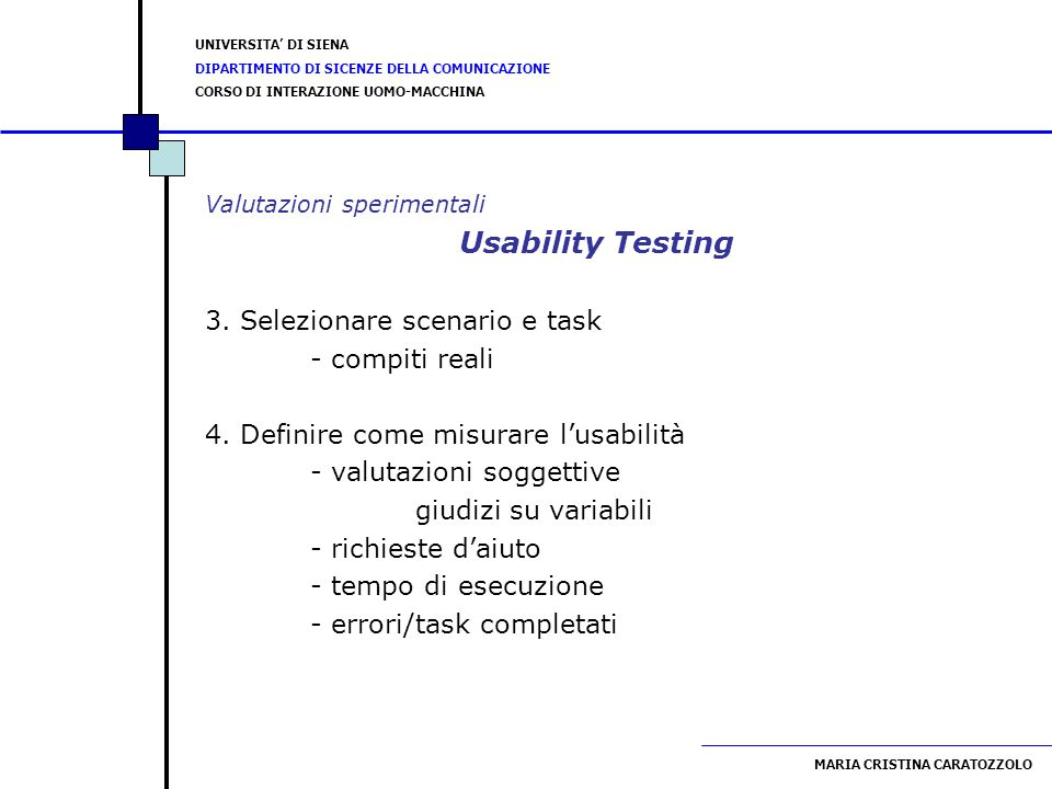 Usability Testing 3. Selezionare scenario e task - compiti reali