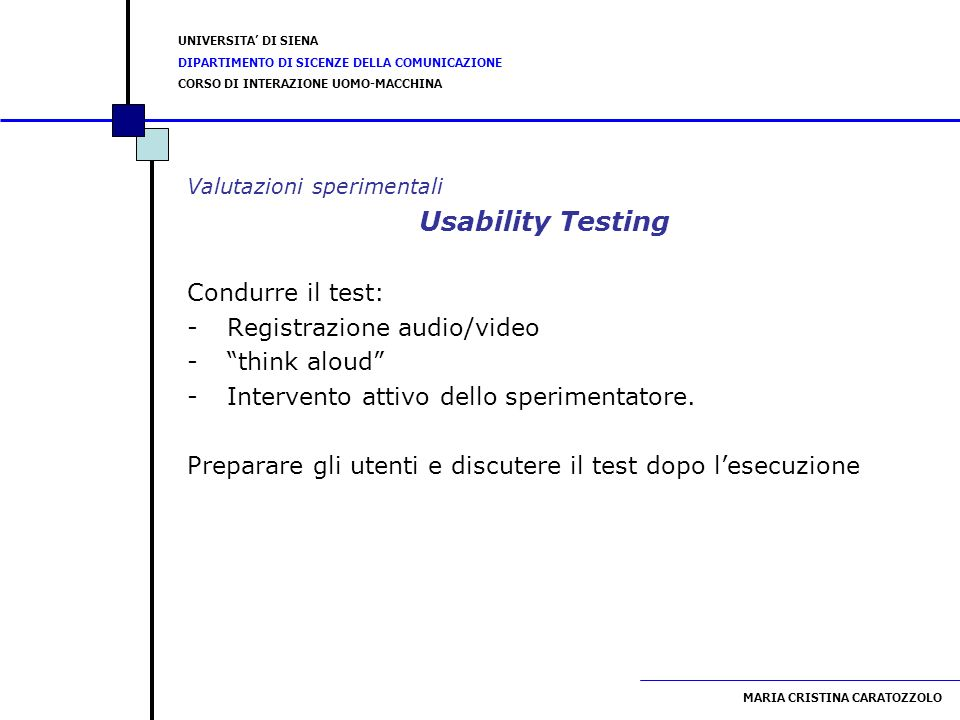 Usability Testing Condurre il test: Registrazione audio/video