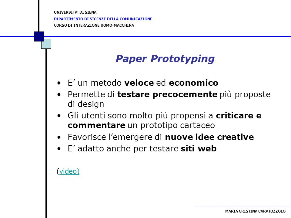 Paper Prototyping E' un metodo veloce ed economico
