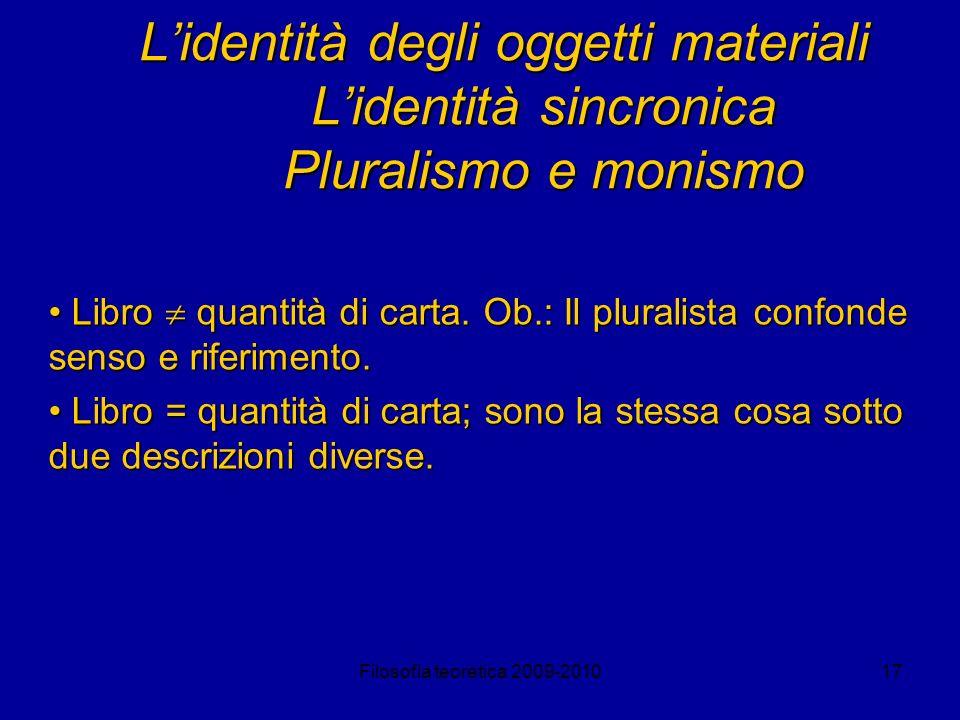 L'identità degli oggetti materiali L'identità sincronica Pluralismo e monismo