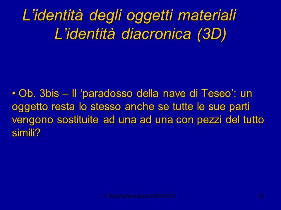 L'identità degli oggetti materiali L'identità diacronica (3D)