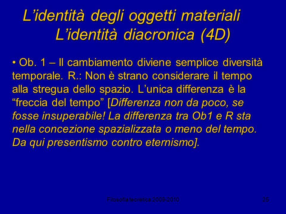 L'identità degli oggetti materiali L'identità diacronica (4D)
