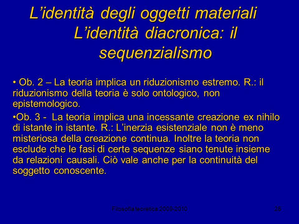 L'identità degli oggetti materiali L'identità diacronica: il sequenzialismo